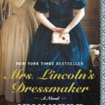 Mrs. Lincoln's Dressmaker by Jennifer Chiaverini – Blog Tour, Book Review and Giveaway