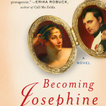 Becoming Josephine by Heather Webb – Blog Tour, Book Review and Giveaway #BecomingJosephineTour