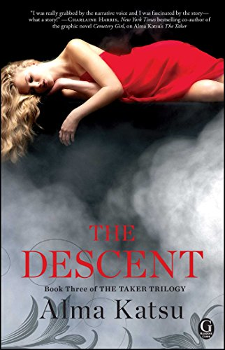 The Descent by Alma Katsu, Book Three of The Taker Trilogy – Book Review