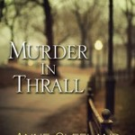 Murder in Thrall (An Acton and Doyle Scotland Yard Mystery) by Anne Cleeland