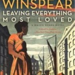 Leaving Everything Most Loved by Jacqueline Winspear – Blog Tour, Book Review and Giveaway