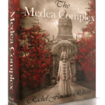The Medea Complex by Rachel Florence Roberts – Book Review
