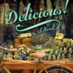 Delicious! by Ruth Reichl – Blog Tour, Book Review and Giveaway