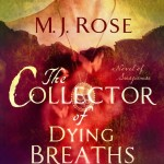 The Collector of Dying Breaths by M.J. Rose – Blog Tour and Book Review #DyingBreathsTour