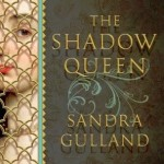 The Shadow Queen by Sandra Gulland – Book Review