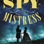 The Spymistress by Jennifer Chiaverini – Blog Tour, Book Review and Giveaway