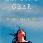 Landing Gear by Kate Pullinger – Book Giveaway