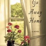 Go Away Home by Carol Bodensteiner – Blog Tour, Book Review and Giveaway #GoAwayHomeBlogTour
