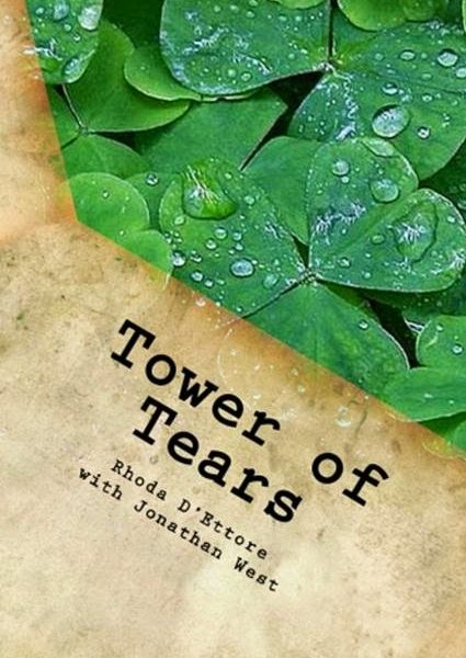 Tower of Tears by Rhoda D'Ettore – Blog Tour, Spotlight and Giveaway #TowerofTearsBlogTour #HistFic