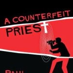 A Counterfeit Priest by Paul Cross – Book Review