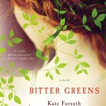 Bitter Greens by Kate Forsyth – Blog Tour, Book Review and Giveaway #BitterGreensBlogTour