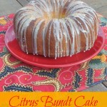 Baking for the Firemen: Citrus Bundt Cake – Recipe