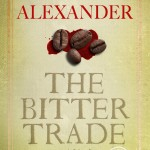 The Bitter Trade by Piers Alexander – Book Review