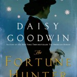 The Fortune Hunter by Daisy Goodwin – Book Review