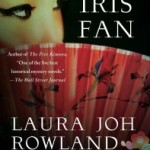 The Iris Fan by Laura Joh Rowland – Blog Tour and Book Review
