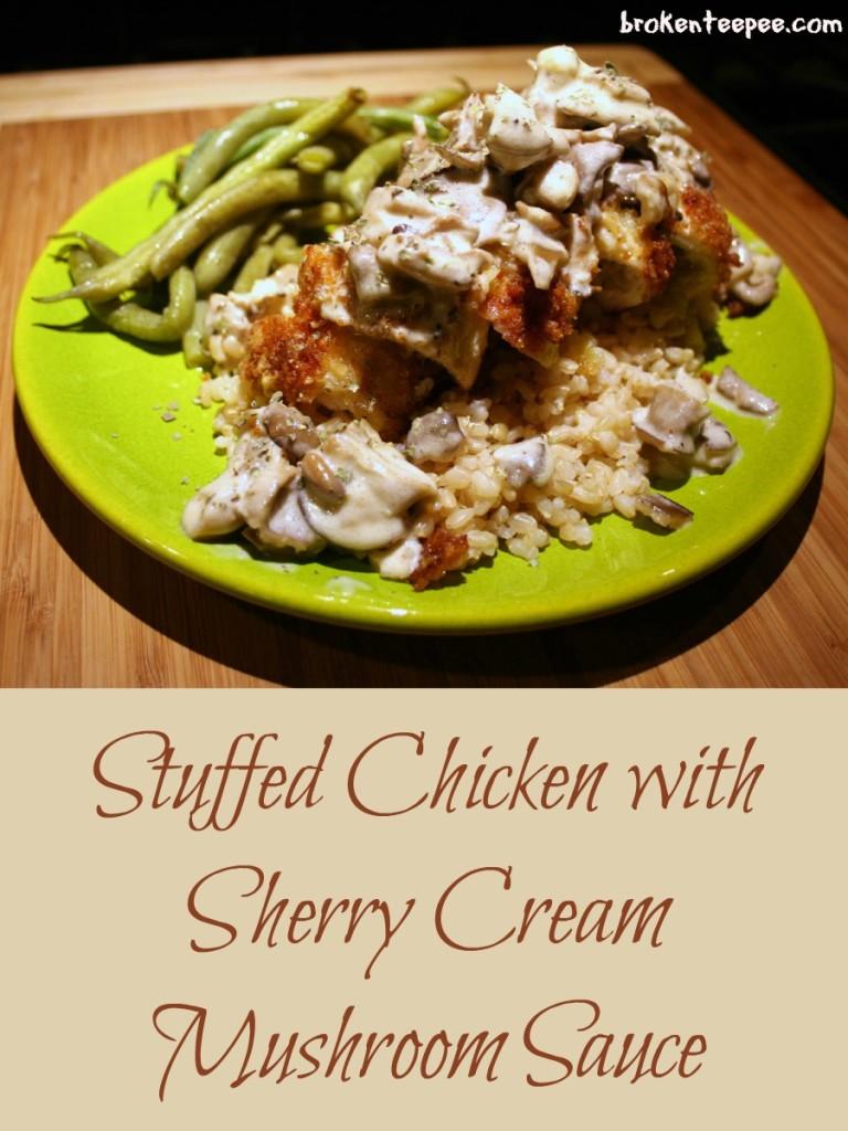 Stuffed Chicken with Sherry Cream Mushroom Sauce