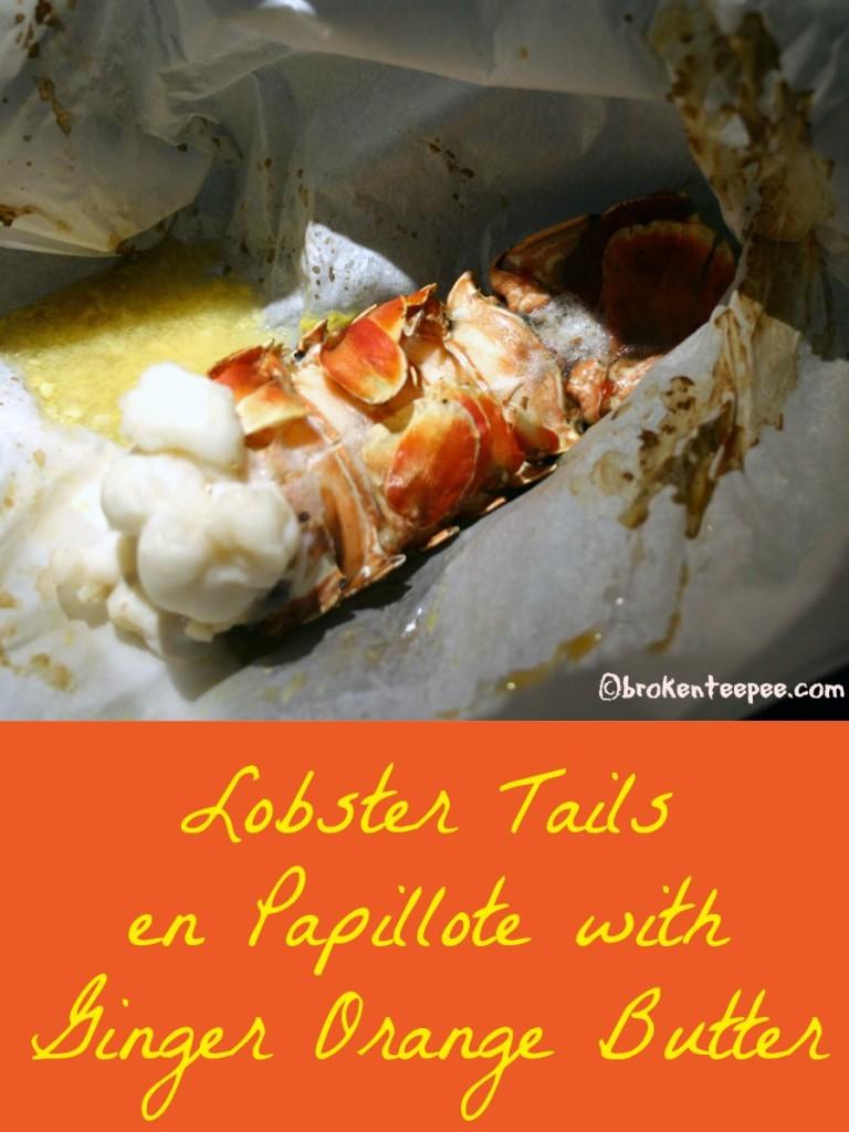 lobster-tails-en-papillote, lobster-tail, lobster dinner, Lobster en Papillote with Ginger Orange Butter