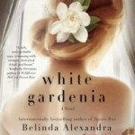 White Gardenia by Belinda Alexandra – Book Review