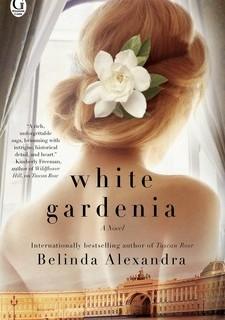 White Gardenia by Belinda Alexandra – Book Review