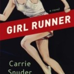 Girl Runner by Carrie Snyder – Blog Tour and Book Review