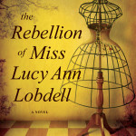 The Rebellion of Miss Lucy Ann Lobdell by William Klaber – Book Review