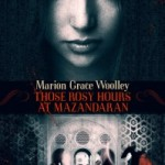 Those Rosy Hours at Mazandaran by Marion Grace Woolley – Blog Tour, Book Review and Giveaway (OPEN INT)