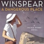 A Dangerous Place by Jacqueline Winspear – Blog Tour and Book Review