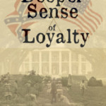 A Deeper Sense of Loyalty by C. James Gilbert – Book Review