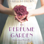 The Perfume Garden by Kate Lord Brown – Giveaway