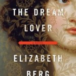 The Dream Lover by Elizabeth Berg – Blog Tour, Book Review and Giveaway