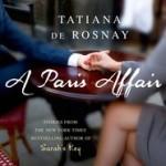 A Paris Affair by Tatiana de Rosnay – Book Giveaway