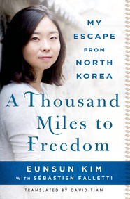 A Thousand Miles to Freedom by Eunsun Kim with Sébastien Falletti, Translated by David Tian