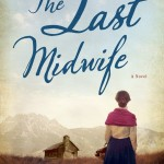The Last Midwife by Sandra Dallas – Book Giveaway