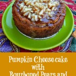 Pumpkin Cheesecake with Bourboned Pears and Salted Caramel