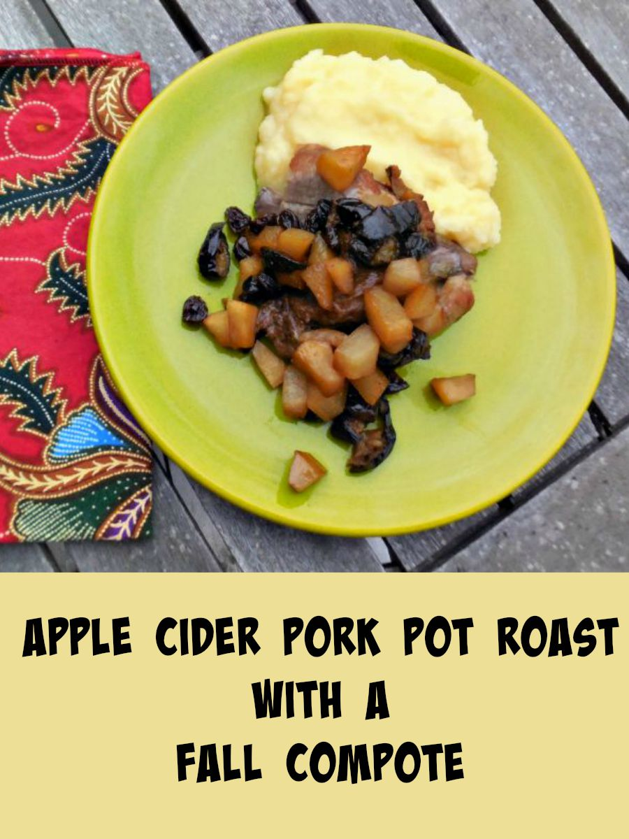 Slow Cooker Recipe – Apple Cider Pork Pot Roast with a Fall Compote