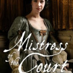 Mistress of the Court by Laura Purcell – Blog Tour, Book Review and Giveaway