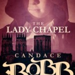 The Lady Chapel (Owen Archer 2) by Candace Robb – Blog Tour and Book Review