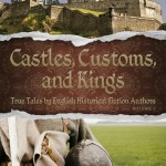 Castles, Customs and Kings Edited by Sue Brown and Sue Millard – Blog Tour and Excerpt