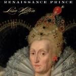 Elizabeth: Renaissance Prince by Lisa Hilton – Giveaway