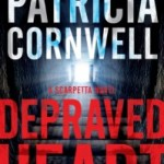 Depraved Heart by Patricia Cornwell – Blog Tour and Book Review