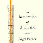 The Restoration of Otto Laird by Nigel Packer – Giveaway