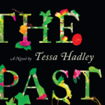 The Past by Tessa Hadley – Blog Tour and Book Review