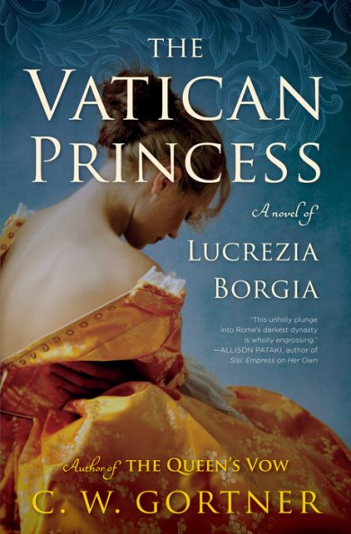 The Vatican Princess by C.W. Gortner - Blog Tour and Book Review