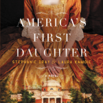 America's First Daughter by Stephanie Dray & Laura Kamoie –  Blog Tour and Book Review