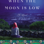 When the Moon is Low by Nadia Hashimi – Blog Tour and Book Review