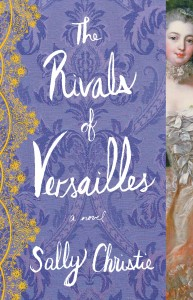 The Rivals of Versailles by Sally Christie – Blog Tour and Book Review