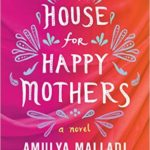 A House for Happy Mothers by Amulya Malladi – Blog Tour, Book Review and Giveaway