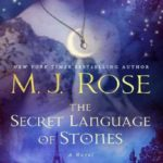 The Secret Language of Stones by M.J. Rose – Book Review