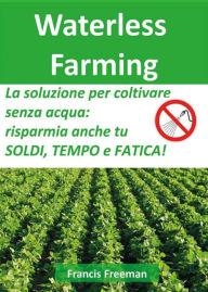 Waterless Farming by Francis Freeman