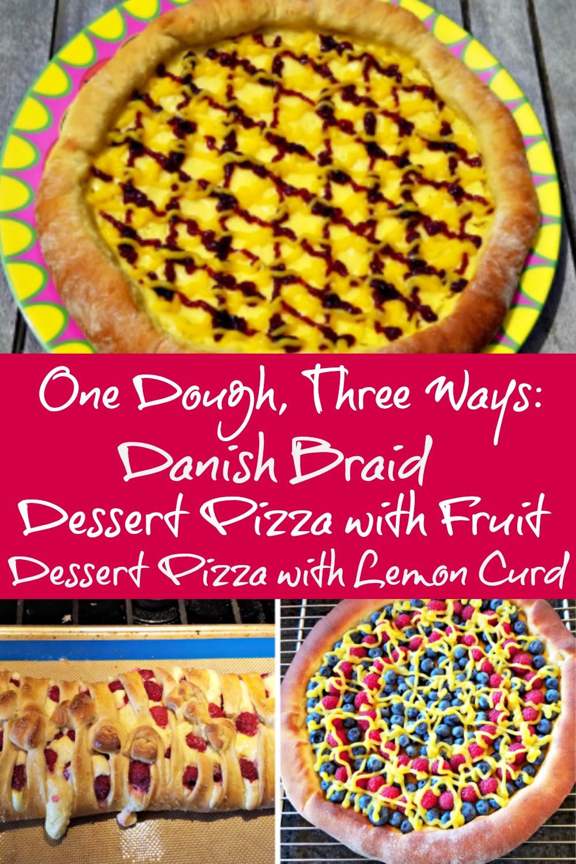 One Sweet Dough Three Ways, Fruit Pizza, Dessert Pizza, Danish Braid